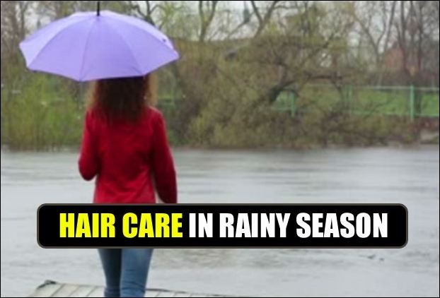 Your Hair Needs care and Attention During Rainy Season